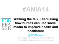 Walking the Talk: Discussing How Nurses Can Use Social Media to Improve Health and Health Care