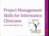 Project Management Skills for Informatics Clinicians