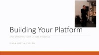 Building Your Platform and Growing Your Career Presence