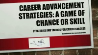 Career Advancement Strategies: A Game of Chance or Skill? Strategies and Tactics for Career Success