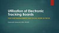 Utilization of Electronic Tracking Boards for Case Management and Social Work in the ED