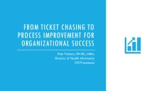 From Ticket Chasers to Process Improvement to Improve Organization's Outcomes