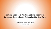 Coming Soon to a Practice Setting Near You: Emerging Technologies Enhancing Nursing Care