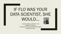 If Flo Was Your Data Scientist, She Would…
