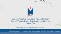 Using a Predictive Model and Passive Decision Support tools to Detect Deterioration Earlier and Improve Patient Care