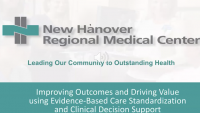 Improving Outcomes and Driving Value using Evidence-Based Care Standardization and Clinical Decision Support