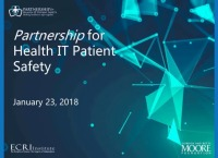 The Partnership for Health IT Safety ECRI Institute