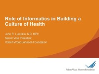 Informatics' Transformational Role in Building a Culture of Health
