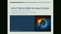 Keynote Address - Don't Be Eclipsed in Healthcare