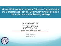 NP and BSN Students Using the Clinician Communication and Computerized Provider Order Entry SAFER Guides in the Acute Care and Ambulatory Settings