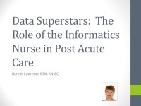Data Superstars: Nursing Informatics in Post Acute Care