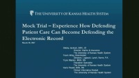 Mock Trial - Experience How Defending Patient Care Can Become Defending the Electronic Record