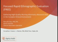Focused Rapid Ethnographic Evaluation (FREE): Gathering High-Quality Nursing IP Informatics Research Data in the Complex Clinical Environment