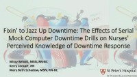 Fixin' to Jazz Up Downtime: The Effects of Serial Mock Computer Downtime Drills on IOS Nurses' Perceived Knowledge of Downtime Response
