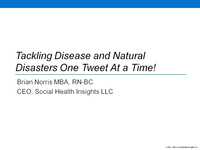 Tackling Disease and Natural Disasters One Tweet at a Time! Turning Social Data Into Insight