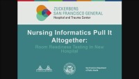 Nursing Informatics Pulls It Altogether: Room Readiness Testing in New Hospital
