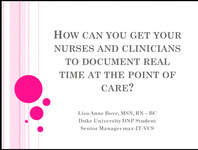 How Can You Get Your Nurses and Clinicians to Document Real-Time at the Point of Care?