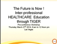 The Future is Now! Inter-Professional HEALTHCARE Education through TIGER