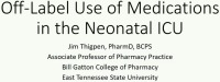 The Use of Off-Label Drugs in the NICU