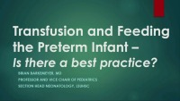 Transfusion and Feeding the Preterm Infant: Is There a Best Practice?