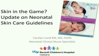 Skin in the Game? 2018 Update on Neonatal Skin Care Guidelines