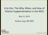 A to Zinc: The Why, When, and How of Vitamin Supplementation in the NICU