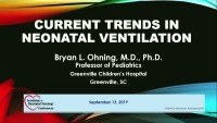 Current Trends in Neonatal Ventilation...and a Look to the Future