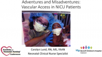 Adventures and Misadventures in Vascular Access for NICU Patients