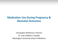 Medication Use During Pregnancy and Neonatal Outcomes