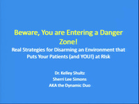 Beware! You are Entering the Danger Zone! Real Strategies for Disarming an Environment that Puts Your Patients (and YOU) at Risk