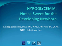Hypoglycemia: Not So Sweet for the Developing Newborn