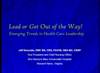 ANNual Institute of Nurse Managers - Lead or Get Out of the Way! What the Nurse Leader of the Future Needs to Know Today.