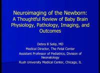 Neuroimaging of the Newborn: A Thoughtful Review of Baby Brain Physiology, Pathology, and Imaging