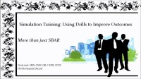 Simulation Training: Using Drills to Improve Outcomes
