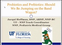 Probiotics and Prebiotics: Should We be Jumping on the Band Wagon?