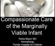 Compassionate Care of the Marginally Viable Infant