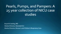 Pearls, Pumps, and Pampers: A 25-Year Collection of NICU Case Studies