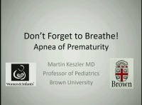 Don't Forget to Breathe! - Apnea of Prematurity