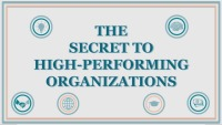 The Secret to High-Performing Organizations