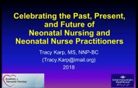Celebrating the Past, Present, and Future of Neonatal Nursing