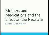 Mothers and Medications, Effects on the Neonate