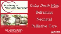 Doing Death 'Well': Reframing Neonatal and Perinatal Palliative Care