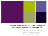 Bundled Payment and the QIP: The Impact on Centers, Service, and Patient Care