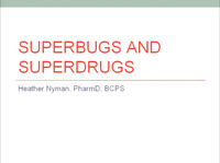 Superbugs and Superdrugs: What's New?