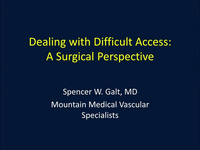 Dealing with Difficult Accesses: A Surgical Perspective
