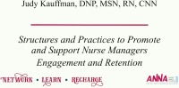 Structures and Practices to Promote and Support Nurse Managers: Engagement and Retention of the Nurse Manager