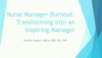 Structures and Practices to Promote and Support Nurse Managers: Nurse Manager Burnout: Transforming Into an Inspiring Manager