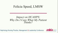 Why Do I Care What My Patient Thinks? The Impact of HCAHPS