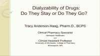 Dialyzability of Drugs: Do They Stay or Do They Go?