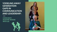 Administration - Yodeling Away Generational Gaps in Communication and Leadership